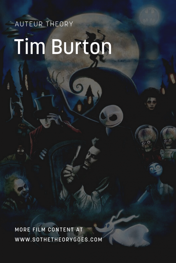 Auteur - Tim Burton - So The Theory Goes
